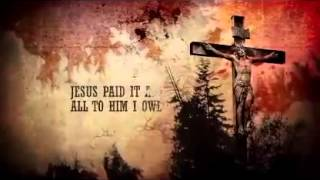 Jesus Paid It All O Praise the One   YouTube