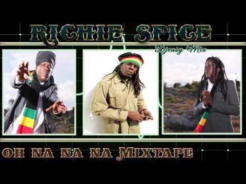 Richie Spice Best Of [Oh na na na] Mixtape By Djeasy