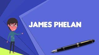 What is James Phelan (American football)?, Explain James Phelan (American football)
