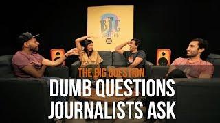 SnG: Dumb Questions Journalists Ask feat. Kubbra Sait   Big Question S3 Ep6