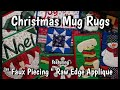 Christmas Mug Rugs Featuring Faux Piecing - Raw Edge Applique For Fun & FAST Projects