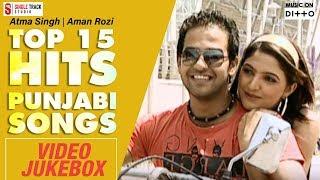 Atma Singh   Aman Rozi   Top 15 Hits Punjabi Songs   Video Jukebox 2017   Latest Punjabi Songs 2017