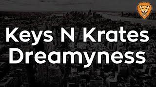 Keys N Krates - Dreamyness [Bass Boosted] (HQ)