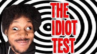 FAILED THE TEST IN THE INSTRUCTIONS | The Idiot Test