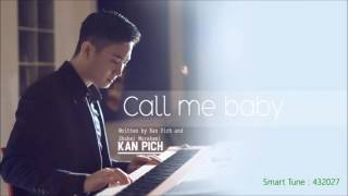 Kan Pich - CALL ME BABY (Official Lyric Video)