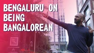 Bengaluru on Being Banglorean
