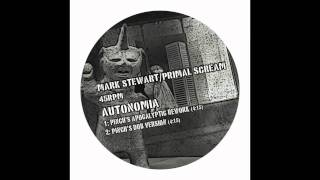 Mark Stewart vs Primal Scream - Autonomia (Pinch's Apocalyptic Rework)