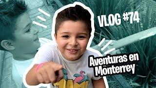 Vlog #74 ESPECIAL DE CUMPLEAÑOS: VAMOS A MTY  (07/08/18)