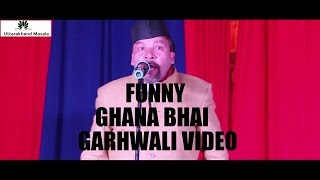 Funny Garhwali video || Ghana Bhai Comedy || Like || Share || Subscribe