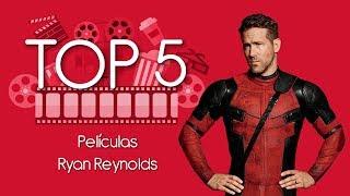 Top 5: Películas de Ryan Reynolds