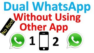 Dual WhatsApp in android mobile without using other app