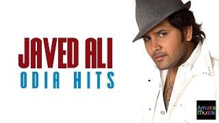 Javed Ali Odia Hits | Audio Songs jukebox | Non Stop Odia Songs