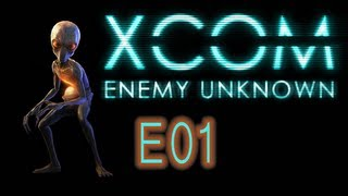 X-COM Enemy Unknown - E01 -