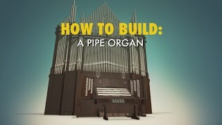 Pipe Organ | HOW TO BUILD... EVERYTHING