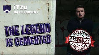 iTzu CEMENTS HIS LEGEND with Dark Looters - FINAL HOURS