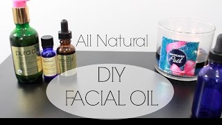 DIY Facial Oil for Healthy Clear Skin| Argan Oil | Rosehip Seed Oil | Natural Skincare