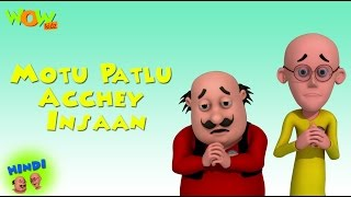 Motu Patlu Acchey Insaan - Motu Patlu in Hindi - 3D Animation Cartoon for Kids