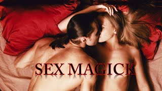 HOW TO PERFORM SEX MAGICK TO MANIFEST YOUR DESIRES