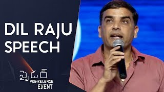 Producer Dil Raju Speech @ Spyder Pre Release Event   Mahesh Babu   A R Murugadoss   Rakul Preet