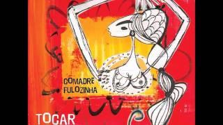Comadre Fulozinha - Tocar na Banda (2003)