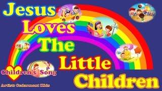 Jesus Loves the Little Children (with Lyrics)