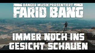 Farid Bang ► IMMER NOCH INS GESICHT SCHAUEN ◄ [ official Video ]
