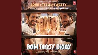 """Bom Diggy Diggy (From """"Sonu Ke Titu Ki Sweety"""")"""