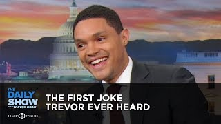 The First Joke Trevor Ever Heard - Between the Scenes | The Daily Show