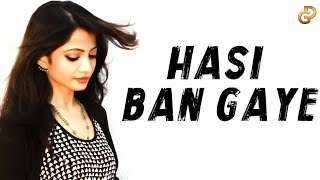 'Hasi Ban Gaye' | FEMALE COVER | Diya Ghosh ft. Dj Lolly | Hamari Adhuri Kahani |