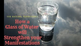 How to Manifest what you want by using Water