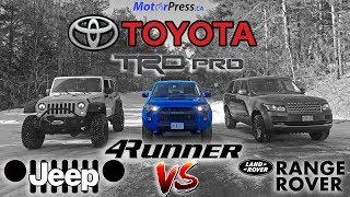 2019 Toyota 4Runner TRD Pro Vs Jeep Wrangler JK Vs Range Rover Supercharged | Off-road Challenge