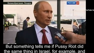 "Putin: What if ""Pussy Riot"" occurred in Israel?"