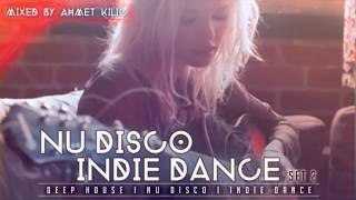 DEEP HOUSE / NU DISCO / INDIE DANCE SET 2 - AHMET KILIC