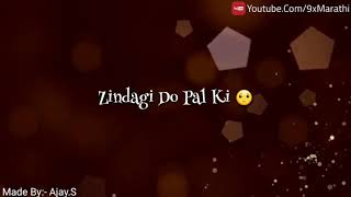 Zindagi Do Pal Ki ❤ Whatsapp Status Video
