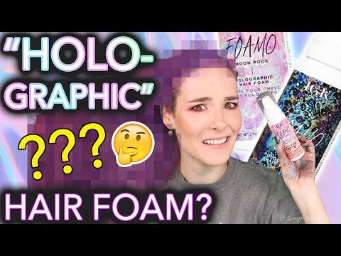 Testing Holographic hair foam the results will not shock you at all