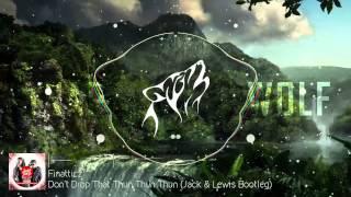 Finatticz - Don't Drop That Thun Thun (Jack & Lewis Bootleg)