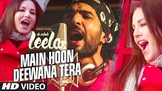 'Main Hoon Deewana Tera' VIDEO Song | Meet Bros Anjjan ft. Arijit Singh | Ek Paheli Leela