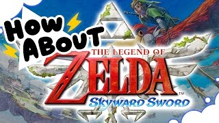 How About Skyward Sword's Sky? - HOW ABOUT THIS GAME? - GrumpOut