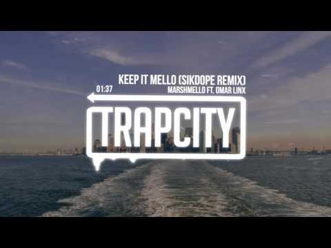 Download Lagu Marshmello - Keep It Mello ft. Omar Linx (Sikdope Remix)