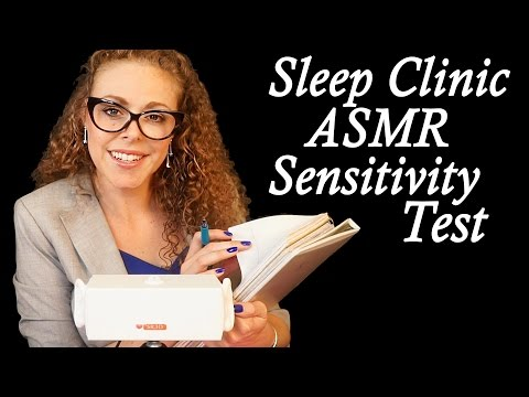 Test Your Tingles! Sleep Clinic ASMR Sensitivity Test Roleplay w/ Many Triggers