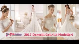 2017 Dantelli Gelinlik Modelleri #SenFarklısın