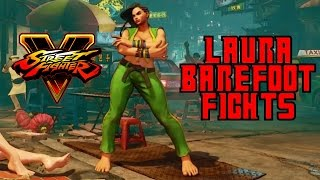 Laura barefoot Mod Fights! | Laura barefoot Mod | Street Fighter V barefoot fights