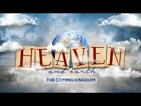 Xxx Mp4 Heaven And Earth Pt 1 The Coming Kingdom Pastor Ron Tucker 3gp Sex