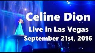 Celine Dion - Live in Las Vegas (September 21st 2016, Full Show in HD)
