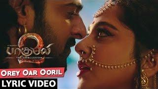 Orey Oar Ooril Lyrical Video Song || Baahubali 2 Tamil || Prabhas,Rana,Anushka Shetty,Tamannaah