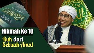 Hikmah Ke 10 : Ruh dari Sebuah Amal | Buya Yahya | Kitab Al Hikam | 2017