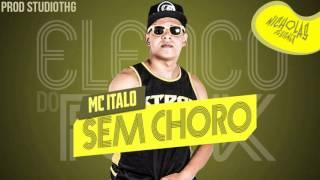 MC ITALO - Sem choro [Com Letra]