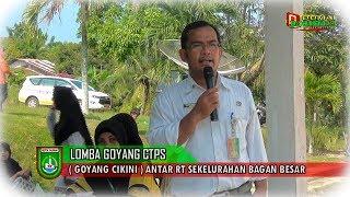 Pembukaan Lomba CTPS ( Goyang Cikini) Antar RT Se-Kelurahan Bagan Besar Kecamatan Bukit Kapur