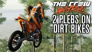 TWO PLEBS RACE DIRT BIKES! | The Crew Wild Run Gameplay w/ The Nobeds