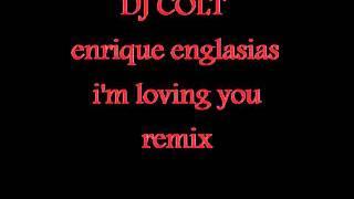 enrique englasias im loving you tonight remix dj colt